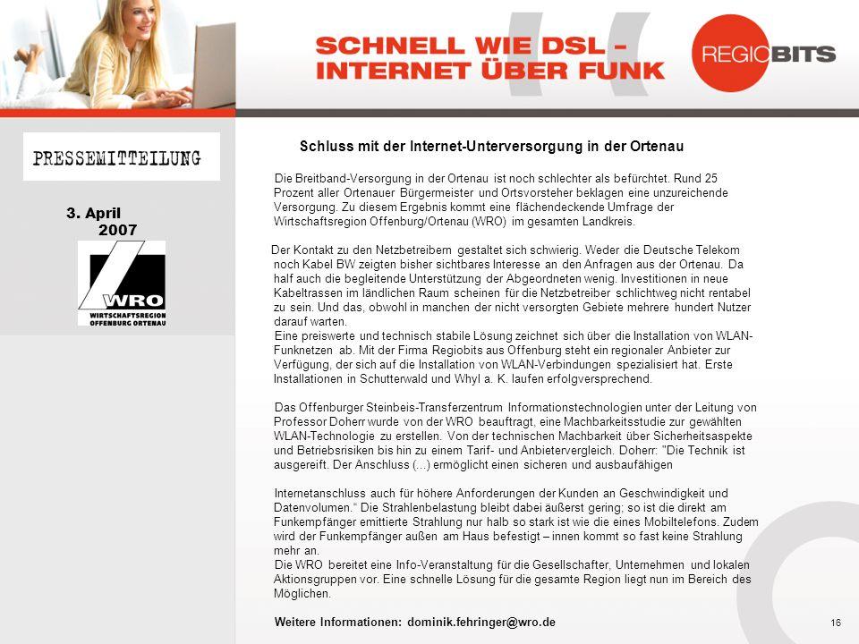 16 3. April 2007 Schluss mit der Internet-Unterversorgung in der Ortenau Die Breitband-Versorgung in der Ortenau ist noch schlechter als befürchtet. R