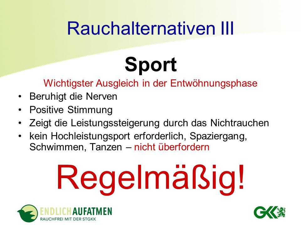 Rauchalternativen III Sport Wichtigster Ausgleich in der Entwöhnungsphase Beruhigt die Nerven Positive Stimmung Zeigt die Leistungssteigerung durch da