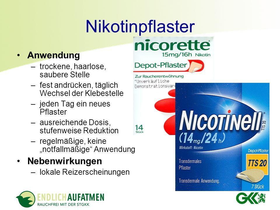 Nikotinpflaster Anwendung –trockene, haarlose, saubere Stelle –fest andrücken, täglich Wechsel der Klebestelle –jeden Tag ein neues Pflaster –ausreich