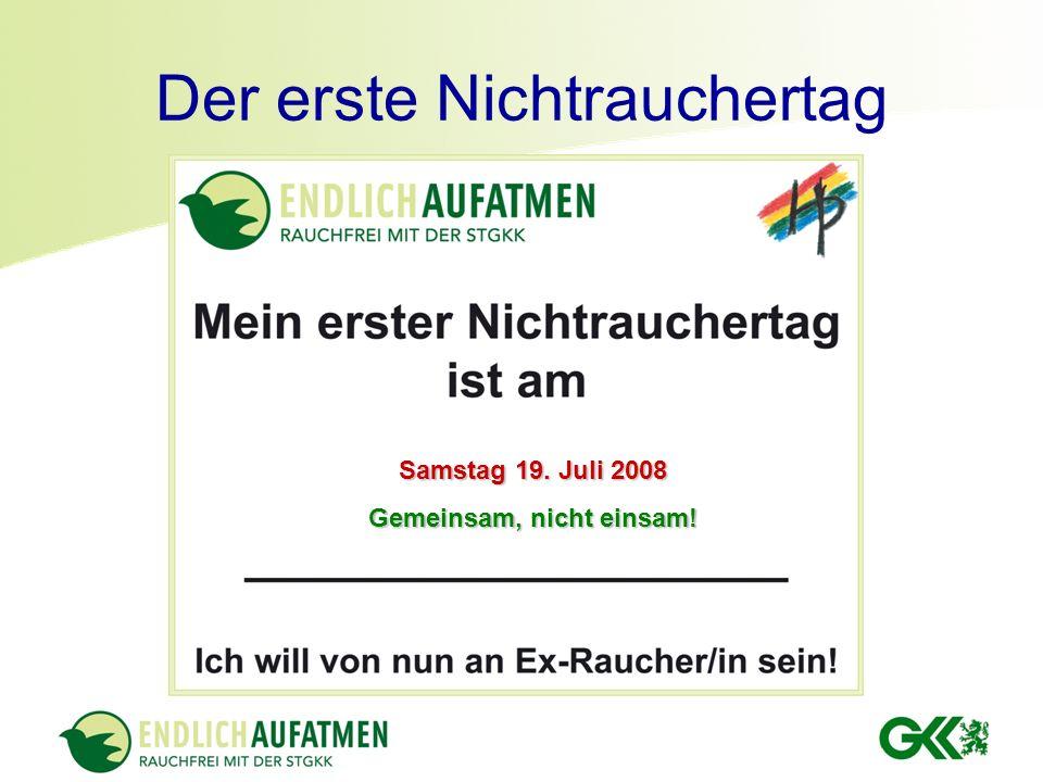 Der erste Nichtrauchertag Samstag 19. Juli 2008 Gemeinsam, nicht einsam!