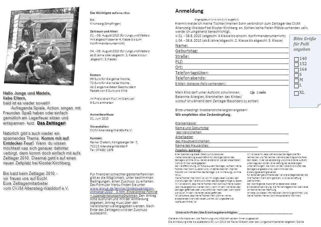 Das Wichtigste auf einen Blick Ort: Kirchberg (Empfingen) Zeitraum und Alter: 01. - 08. August 2010 (für Jungs und Mädels mit abgeschlossener 4. Klass