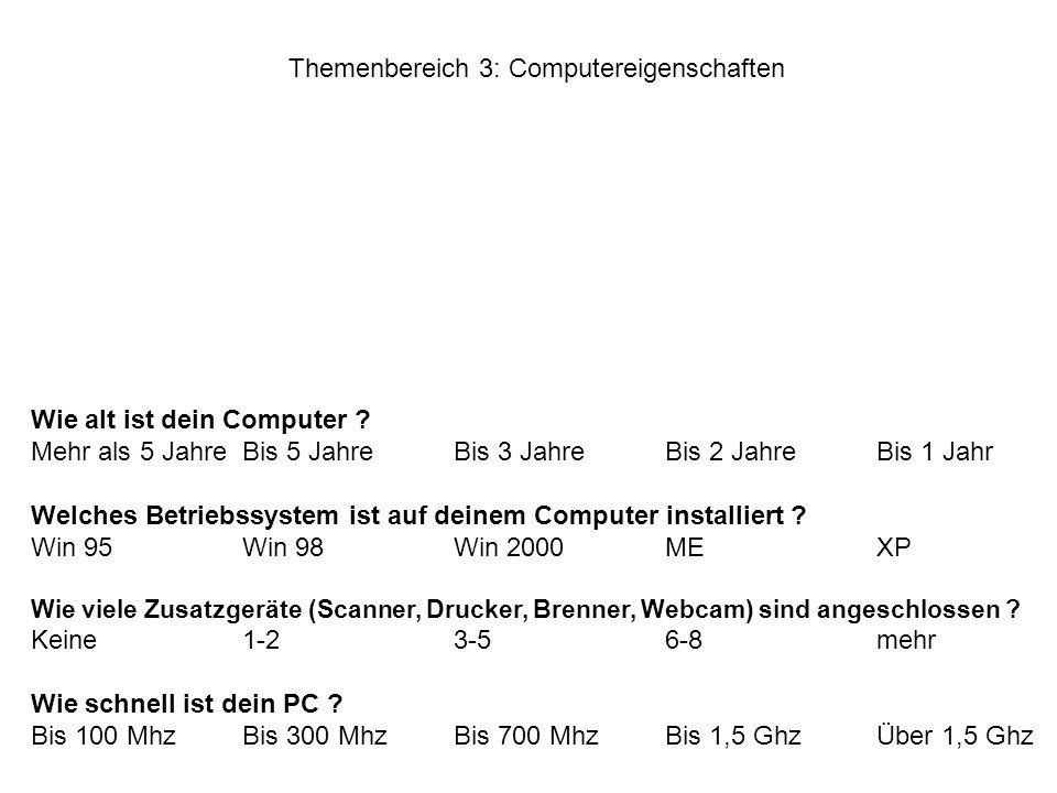 Themenbereich 3: Computereigenschaften Wie alt ist dein Computer .