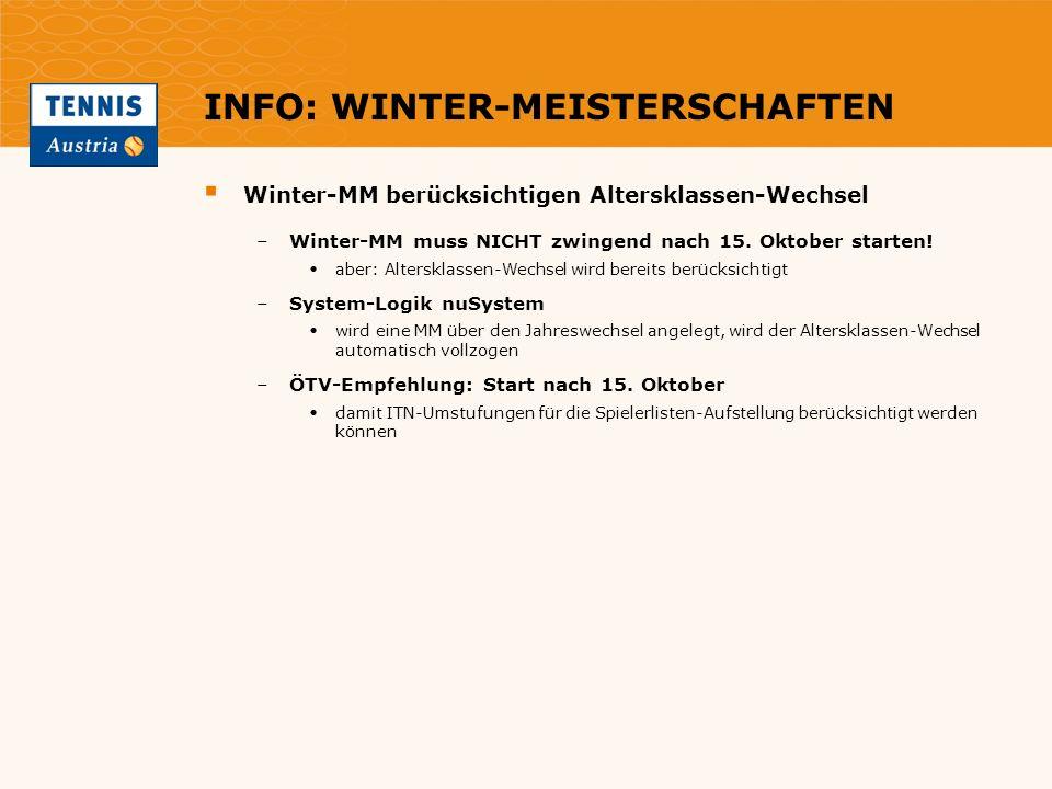 INFO: WINTER-MEISTERSCHAFTEN Winter-MM berücksichtigen Altersklassen-Wechsel –Winter-MM muss NICHT zwingend nach 15. Oktober starten! aber: Altersklas