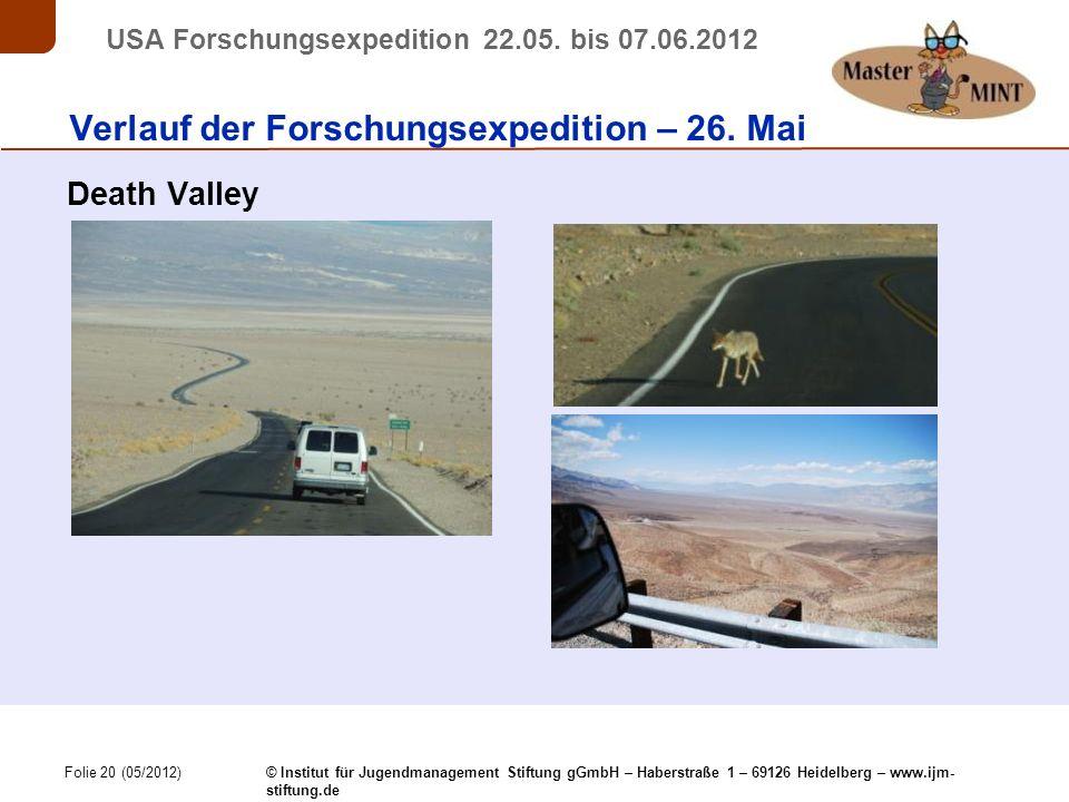 Folie 20 (05/2012) © Institut für Jugendmanagement Stiftung gGmbH – Haberstraße 1 – 69126 Heidelberg – www.ijm- stiftung.de USA Forschungsexpedition 22.05.