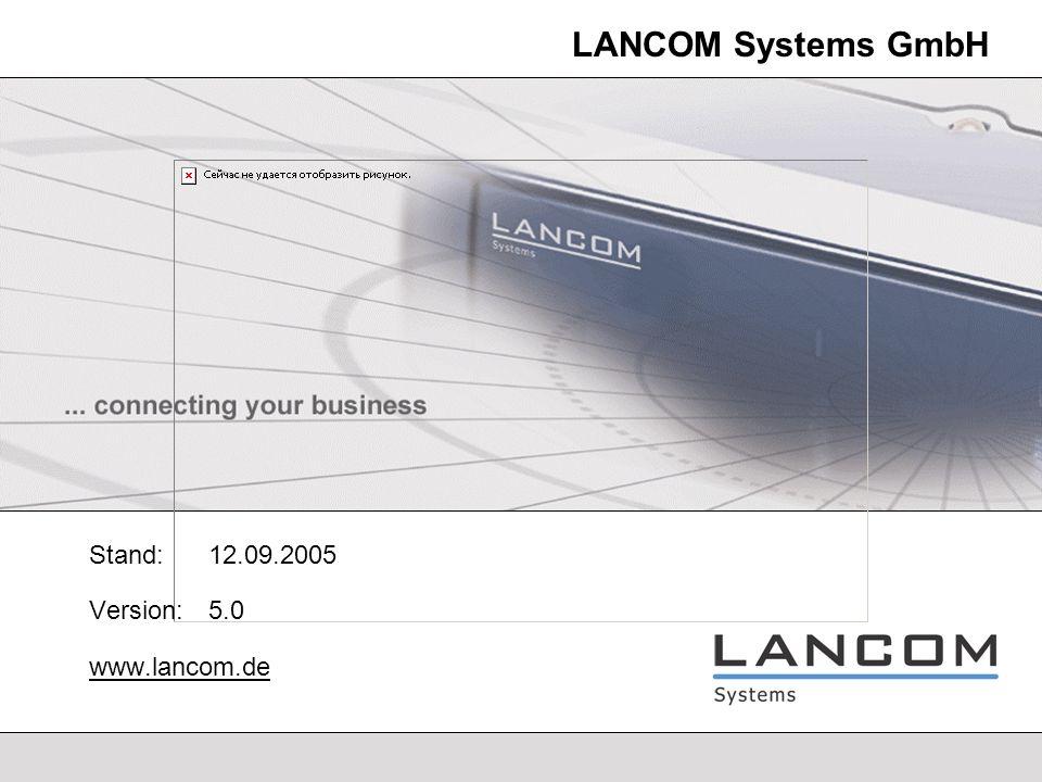 LANCOM Systems GmbH Stand:12.09.2005 Version: 5.0 www.lancom.de