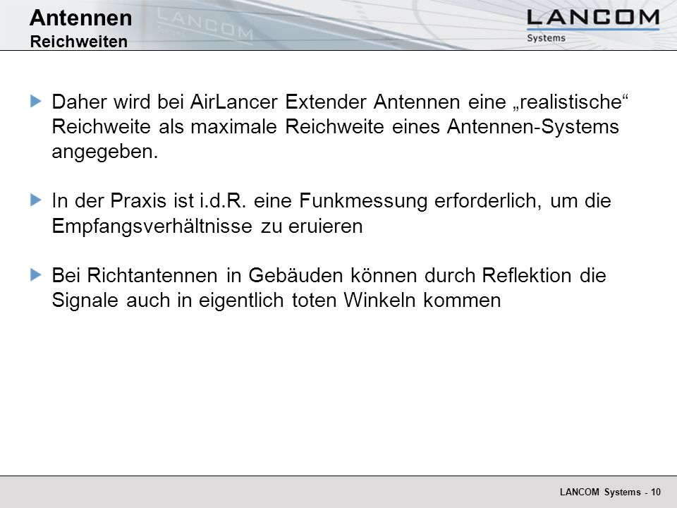 LANCOM Systems - 10 Antennen Reichweiten Daher wird bei AirLancer Extender Antennen eine realistische Reichweite als maximale Reichweite eines Antenne