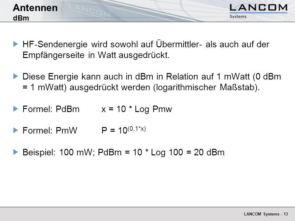 LANCOM Systems - 13 Antennen dBm HF-Sendenergie wird sowohl auf Übermittler- als auch auf der Empfängerseite in Watt ausgedrückt. Diese Energie kann a