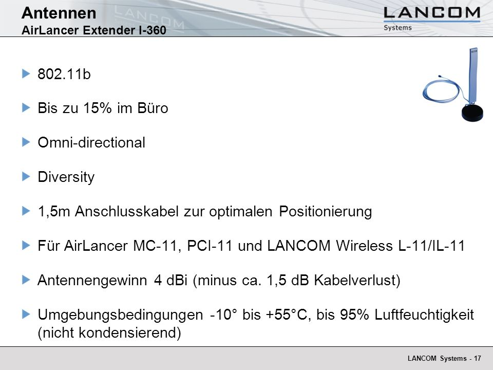 LANCOM Systems - 17 Antennen AirLancer Extender I-360 802.11b Bis zu 15% im Büro Omni-directional Diversity 1,5m Anschlusskabel zur optimalen Positionierung Für AirLancer MC-11, PCI-11 und LANCOM Wireless L-11/IL-11 Antennengewinn 4 dBi (minus ca.