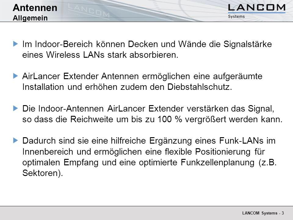 LANCOM Systems - 3 Antennen Allgemein Im Indoor-Bereich können Decken und Wände die Signalstärke eines Wireless LANs stark absorbieren. AirLancer Exte