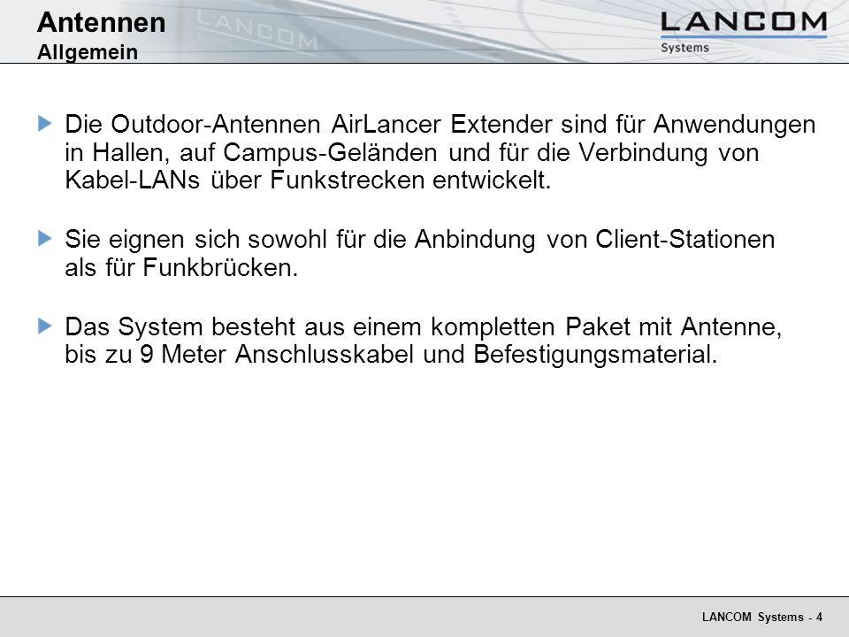 LANCOM Systems - 4 Antennen Allgemein Die Outdoor-Antennen AirLancer Extender sind für Anwendungen in Hallen, auf Campus-Geländen und für die Verbindu