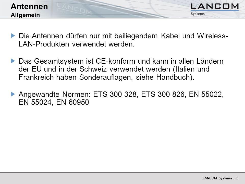 LANCOM Systems - 5 Antennen Allgemein Die Antennen dürfen nur mit beiliegendem Kabel und Wireless- LAN-Produkten verwendet werden. Das Gesamtsystem is