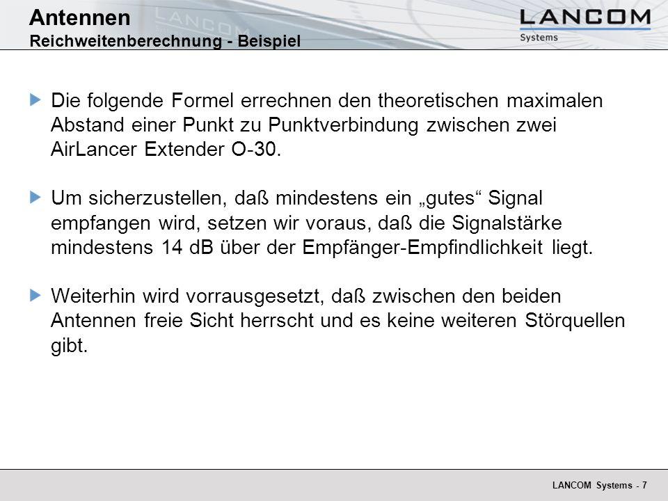 LANCOM Systems - 7 Antennen Reichweitenberechnung - Beispiel Die folgende Formel errechnen den theoretischen maximalen Abstand einer Punkt zu Punktver