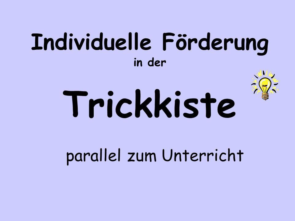 Individuelle Förderung in der Trickkiste parallel zum Unterricht