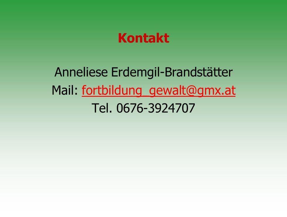 Kontakt Anneliese Erdemgil-Brandstätter Mail: fortbildung_gewalt@gmx.atfortbildung_gewalt@gmx.at Tel. 0676-3924707