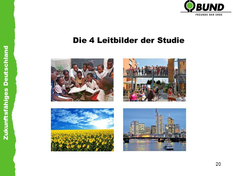 Zukunftsfähiges Deutschland 20 Die 4 Leitbilder der Studie