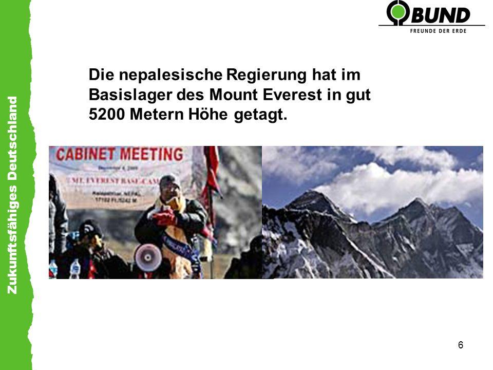 Zukunftsfähiges Deutschland 6 Die nepalesische Regierung hat im Basislager des Mount Everest in gut 5200 Metern Höhe getagt.