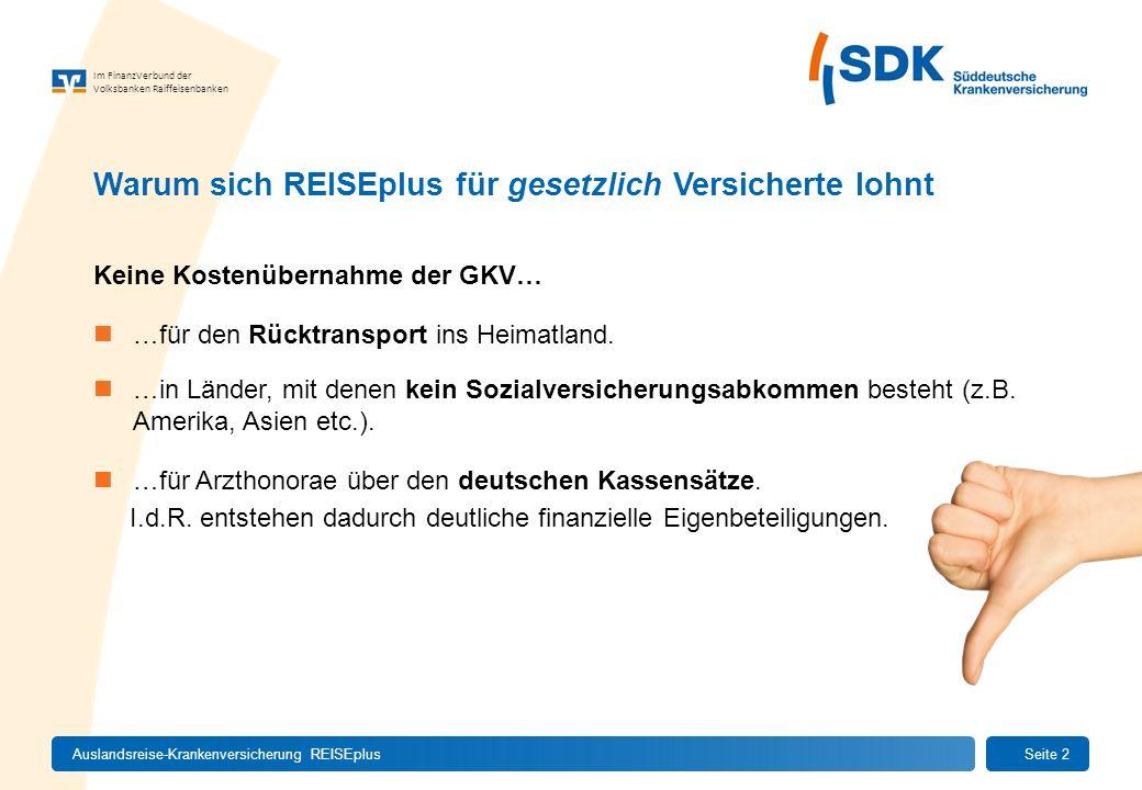 Im FinanzVerbund der Volksbanken Raiffeisenbanken Keine Kostenübernahme der GKV… …für den Rücktransport ins Heimatland. …in Länder, mit denen kein Soz