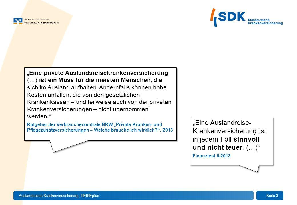 Im FinanzVerbund der Volksbanken Raiffeisenbanken Auslandsreise-Krankenversicherung REISEplusSeite 3 Eine private Auslandsreisekrankenversicherung (…)