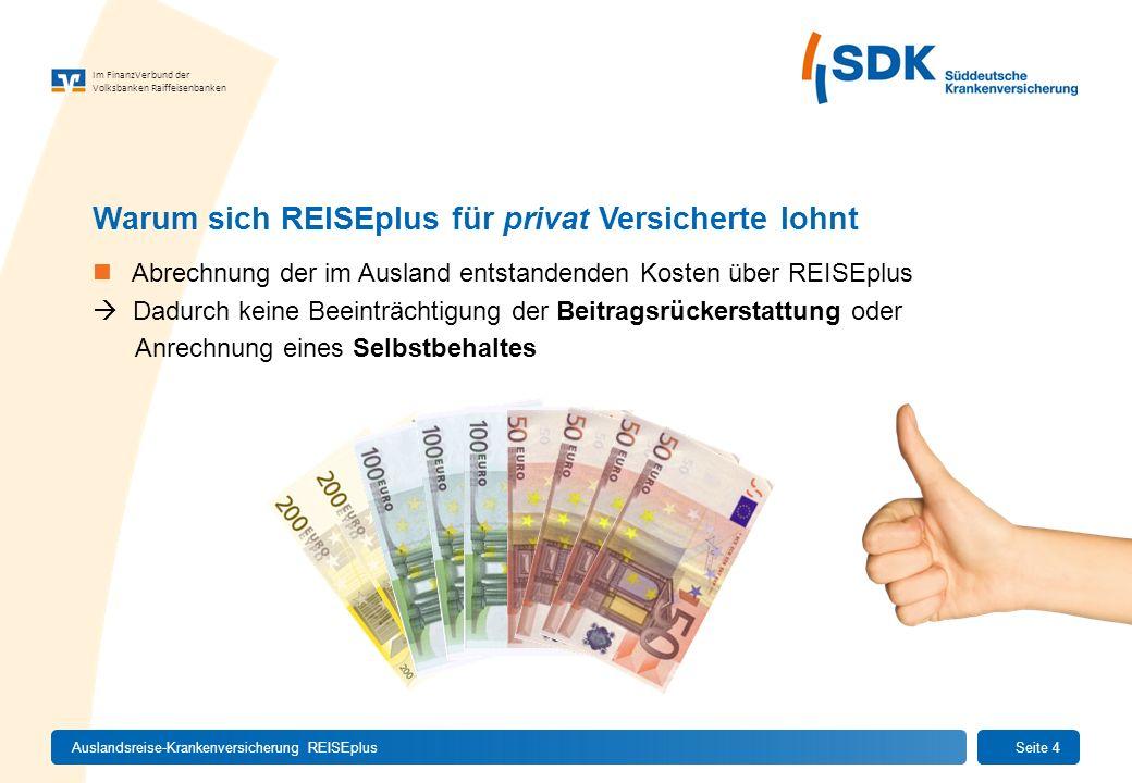 Im FinanzVerbund der Volksbanken Raiffeisenbanken Abrechnung der im Ausland entstandenden Kosten über REISEplus Dadurch keine Beeinträchtigung der Bei