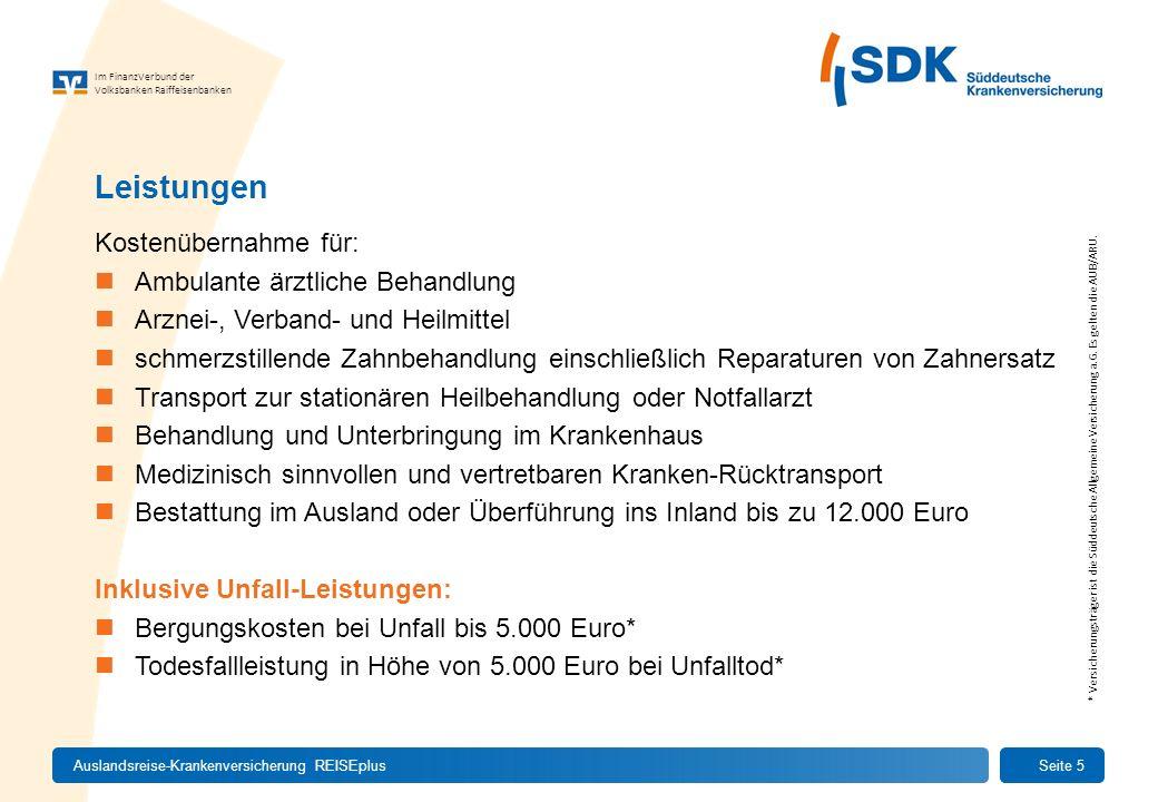 Im FinanzVerbund der Volksbanken Raiffeisenbanken Kostenübernahme für: Ambulante ärztliche Behandlung Arznei-, Verband- und Heilmittel schmerzstillend