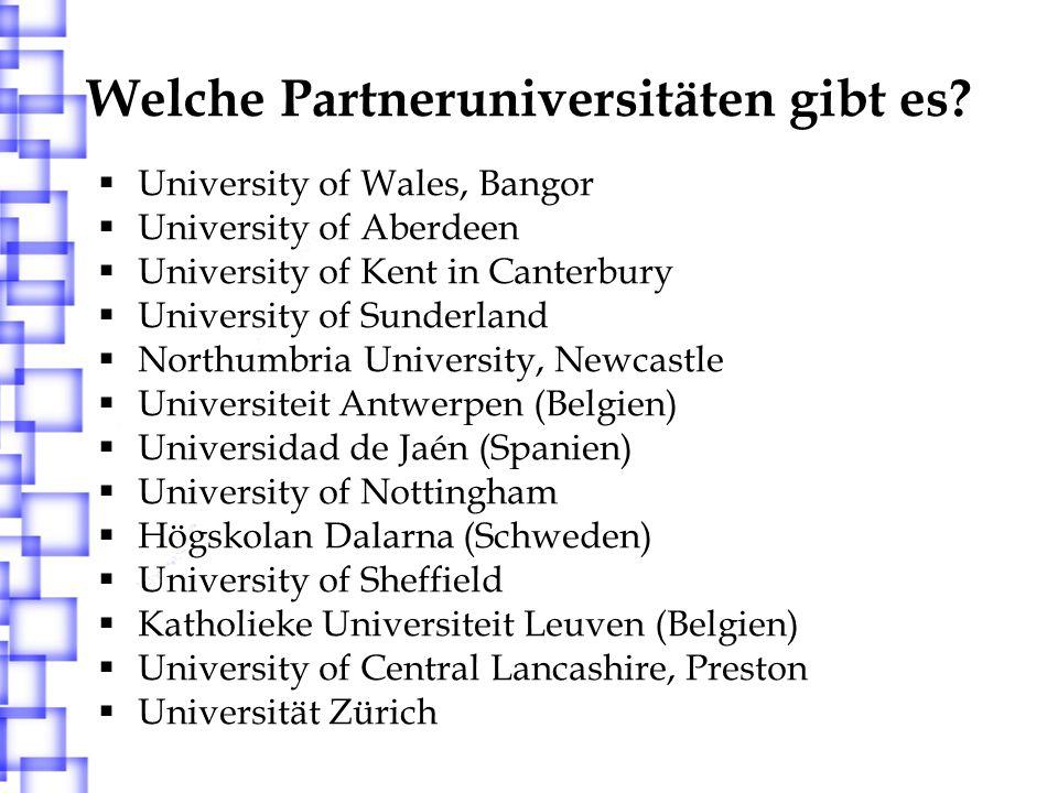 Welche Partneruniversitäten gibt es? University of Wales, Bangor University of Aberdeen University of Kent in Canterbury University of Sunderland Nort