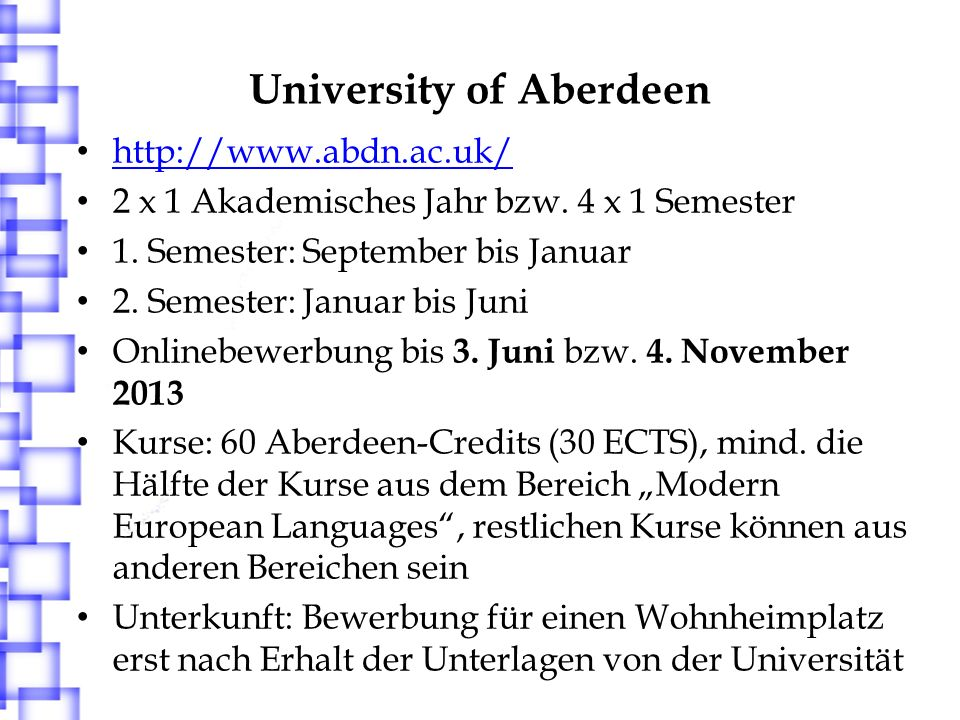 University of Aberdeen http://www.abdn.ac.uk/ 2 x 1 Akademisches Jahr bzw.