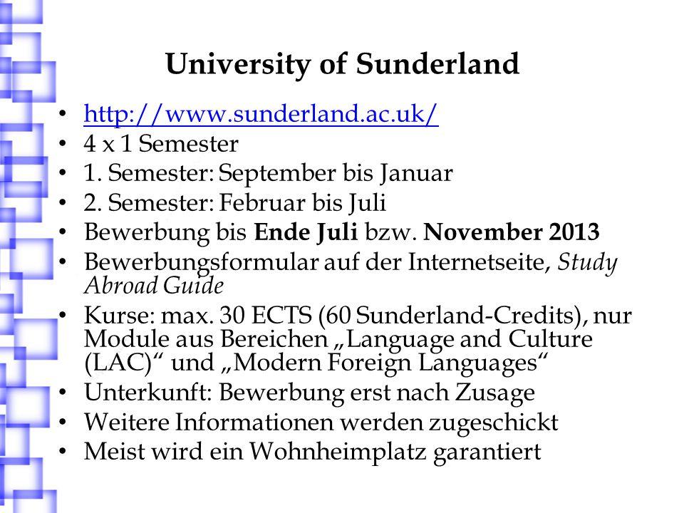 University of Central Lancashire, Preston http://www.uclan.ac.uk/ 6 x 1 Akademisches Jahr 1.