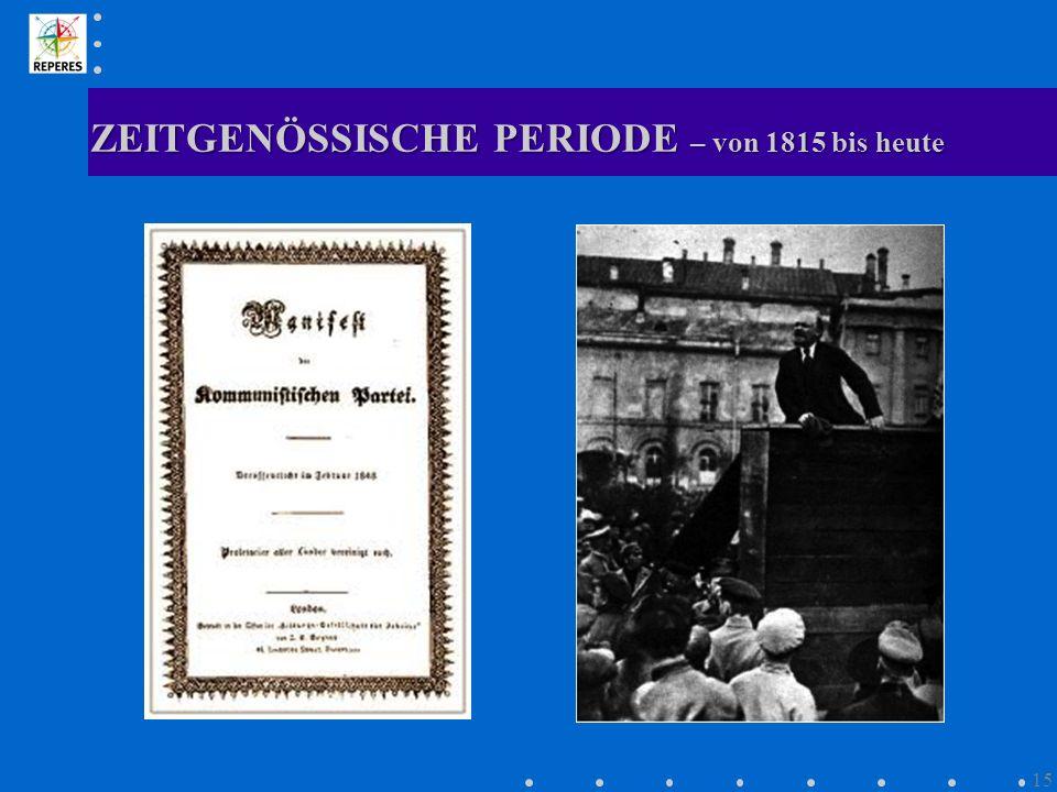 ZEITGENÖSSISCHE PERIODE – von 1815 bis heute 15