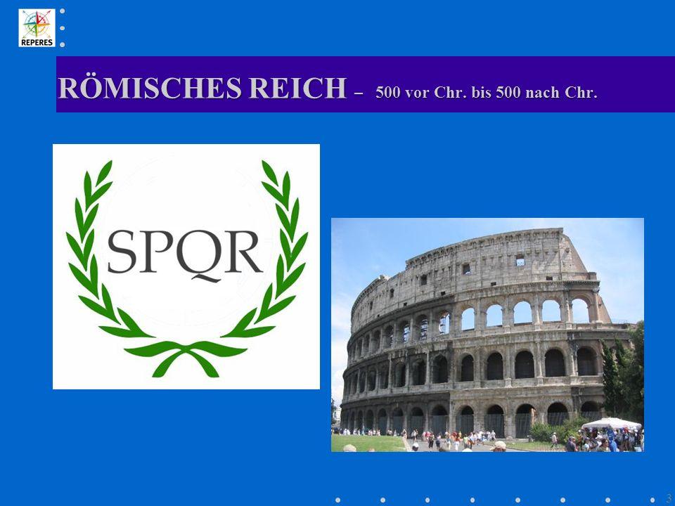 RÖMISCHES REICH – 500 vor Chr. bis 500 nach Chr. 3