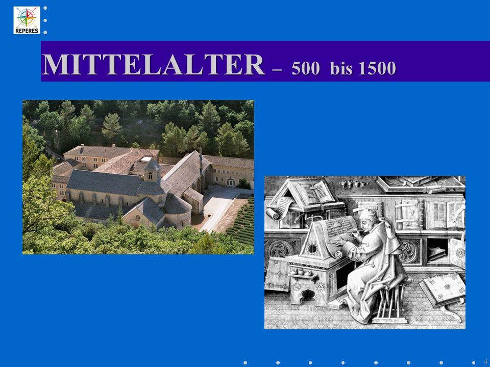 MITTELALTER – 500 bis 1500 4