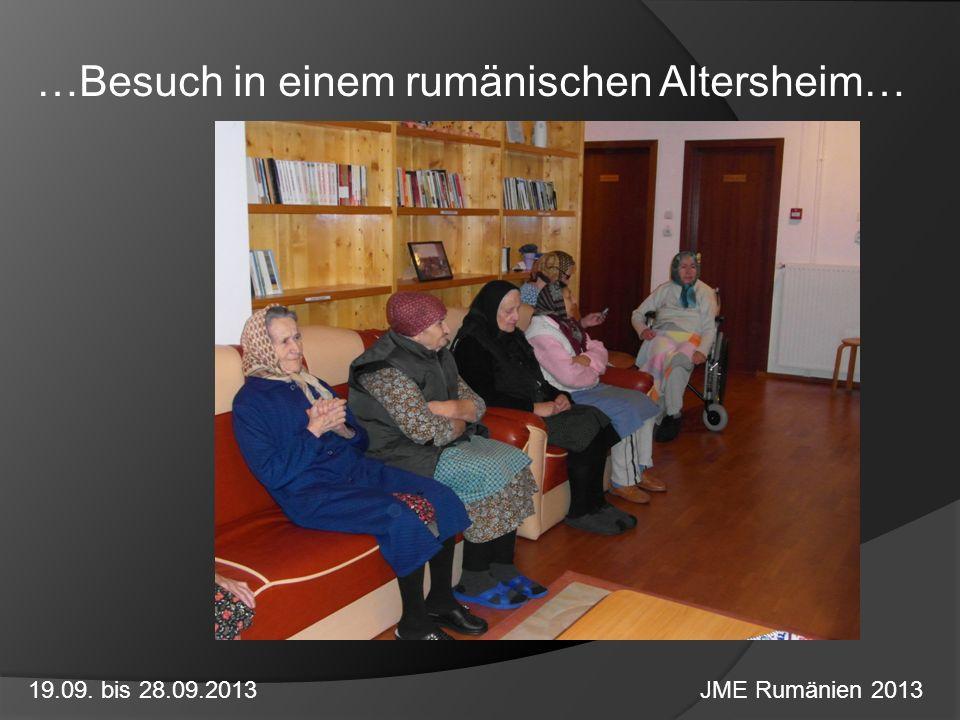…Besuch in einem rumänischen Altersheim… 19.09. bis 28.09.2013 JME Rumänien 2013