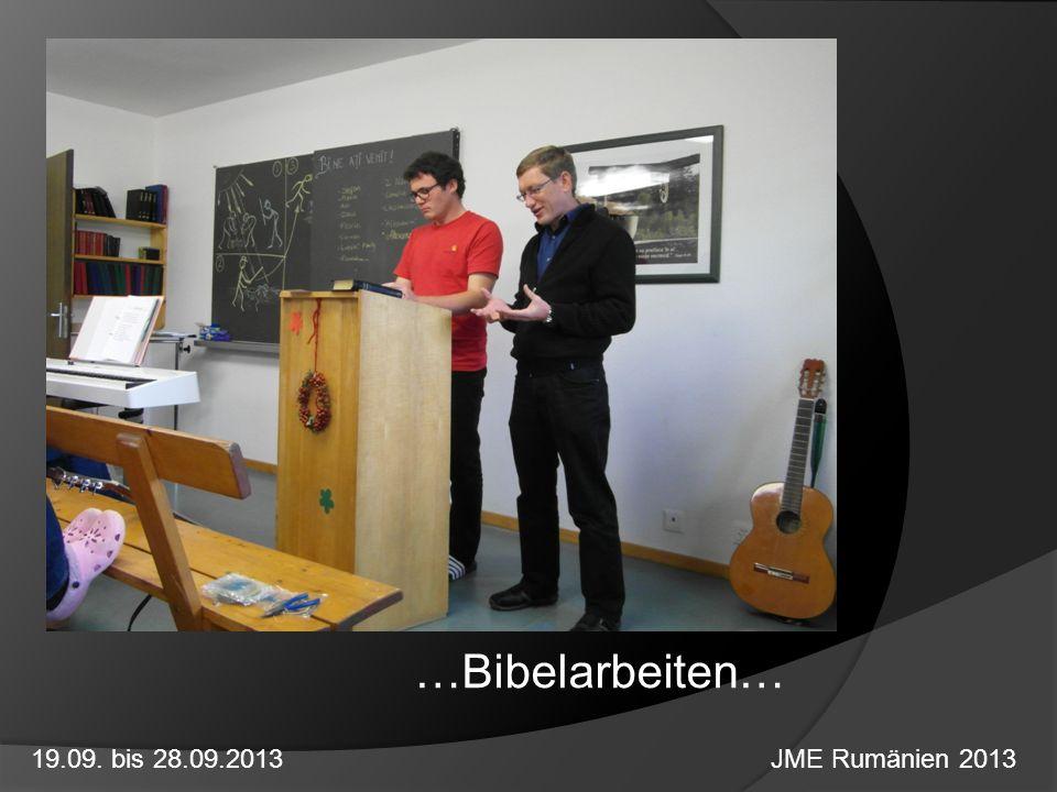 …Bibelarbeiten… 19.09. bis 28.09.2013 JME Rumänien 2013