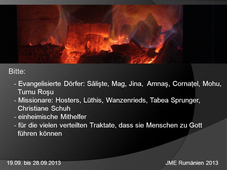 Bitte: - Evangelisierte Dörfer: Sălişte, Mag, Jina, Amnaş, Cornaţel, Mohu, Turnu Roşu - Missionare: Hosters, Lüthis, Wanzenrieds, Tabea Sprunger, Chri