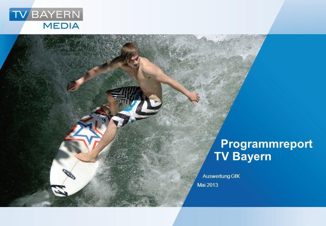 Programmreport TV Bayern Auswertung GfK Mai 2013