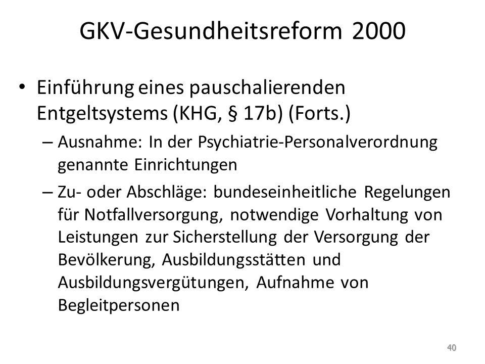 GKV-Gesundheitsreform 2000 Einführung eines pauschalierenden Entgeltsystems (KHG, § 17b) (Forts.) – Ausnahme: In der Psychiatrie-Personalverordnung ge
