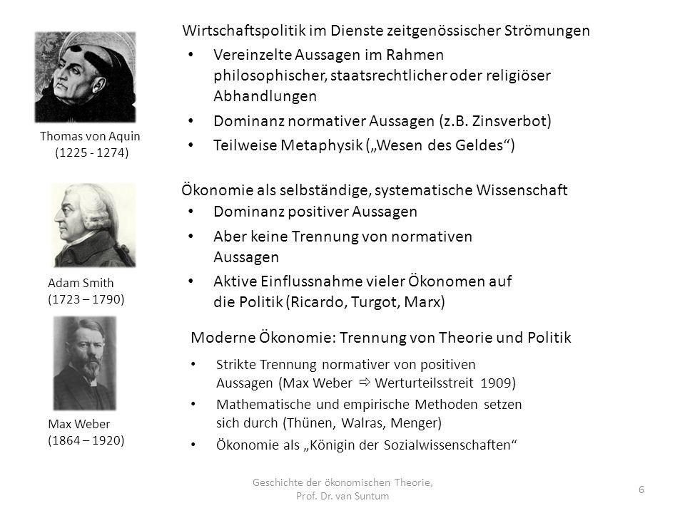 Wirtschaftspolitik im Dienste zeitgenössischer Strömungen Geschichte der ökonomischen Theorie, Prof. Dr. van Suntum 6 Vereinzelte Aussagen im Rahmen p