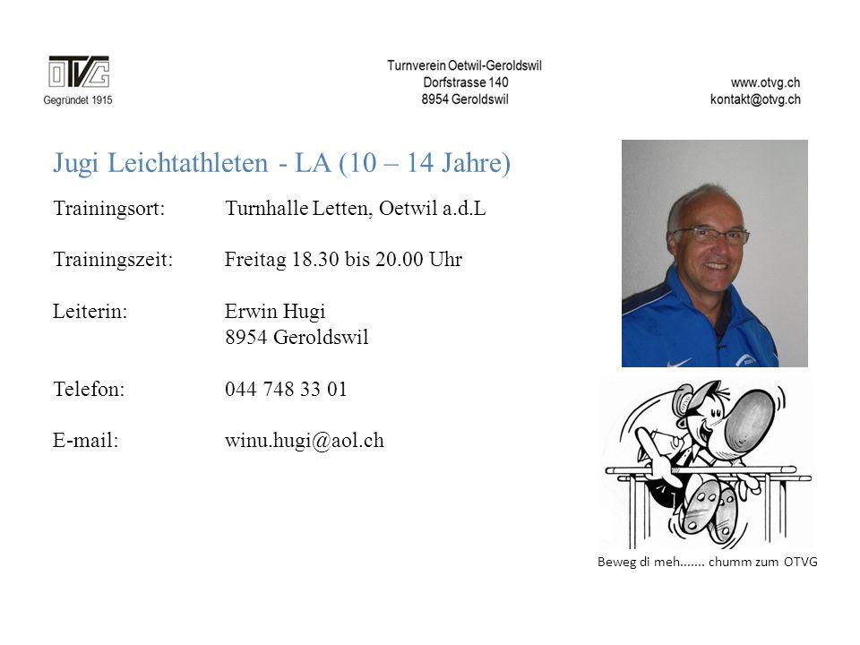 Jugi Leichtathleten - LA (10 – 14 Jahre) Trainingsort: Turnhalle Letten, Oetwil a.d.L Trainingszeit: Freitag 18.30 bis 20.00 Uhr Leiterin:Erwin Hugi 8