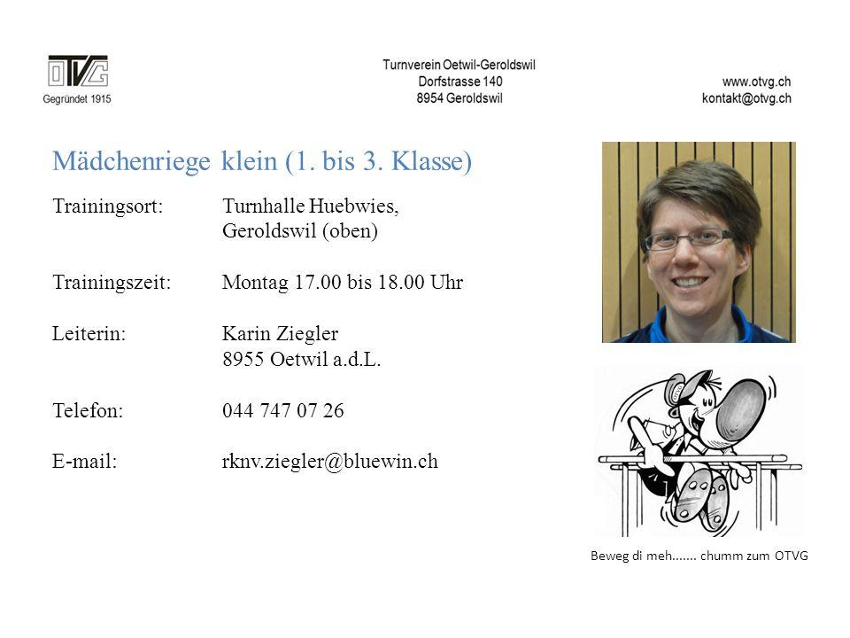 Mädchenriege klein (1. bis 3. Klasse) Trainingsort: Turnhalle Huebwies, Geroldswil (oben) Trainingszeit: Montag 17.00 bis 18.00 Uhr Leiterin:Karin Zie