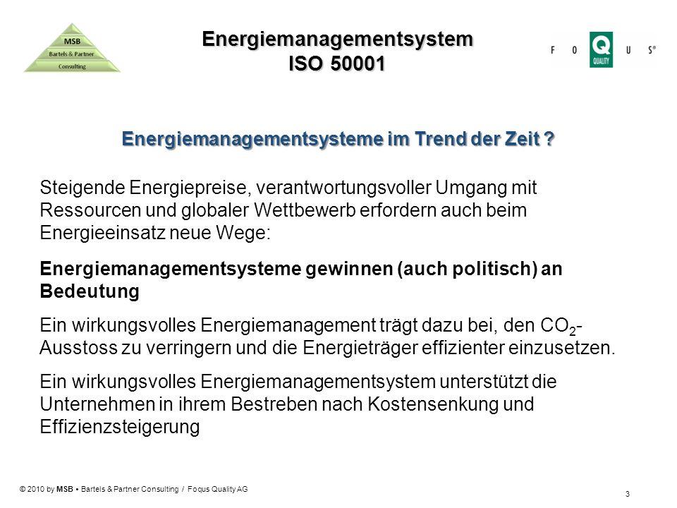 © 2010 by MSB Bartels & Partner Consulting / Foqus Quality AG 3 Steigende Energiepreise, verantwortungsvoller Umgang mit Ressourcen und globaler Wettb
