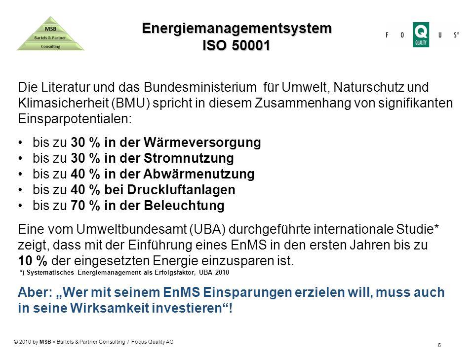 © 2010 by MSB Bartels & Partner Consulting / Foqus Quality AG Energiemanagementsystem ISO 50001 5 Die Literatur und das Bundesministerium für Umwelt,