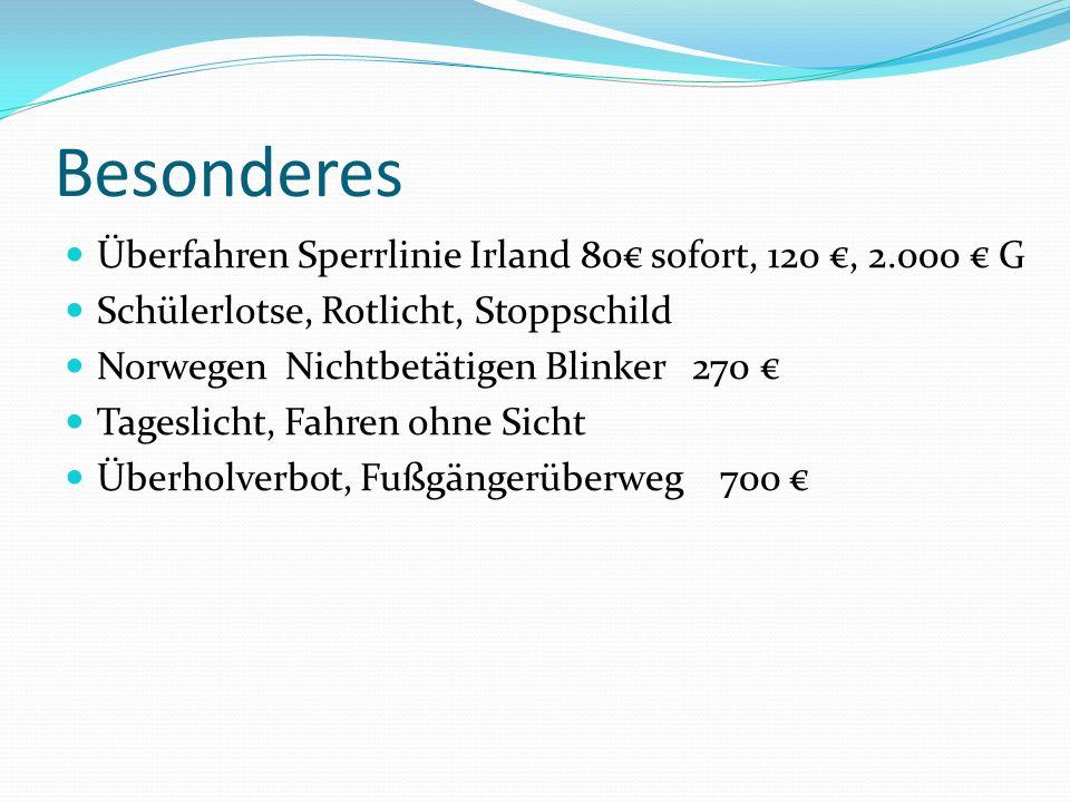 Besonderes Überfahren Sperrlinie Irland 80 sofort, 120, 2.000 G Schülerlotse, Rotlicht, Stoppschild Norwegen Nichtbetätigen Blinker 270 Tageslicht, Fa