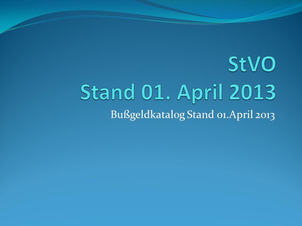 Bußgeldkatalog Stand 01.April 2013
