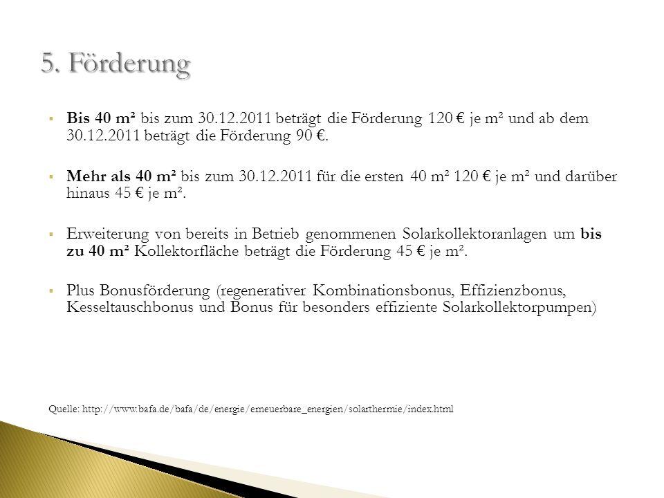 Bis 40 m² bis zum 30.12.2011 beträgt die Förderung 120 je m² und ab dem 30.12.2011 beträgt die Förderung 90. Mehr als 40 m² bis zum 30.12.2011 für die