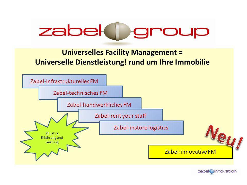 Universelles Facility Management = Universelle Dienstleistung! rund um Ihre Immobilie Zabel-infrastrukturelles FM Zabel-innovative FM Zabel-technische