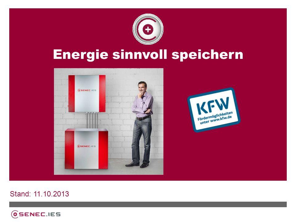 Energie sinnvoll speichern Stand: 11.10.2013