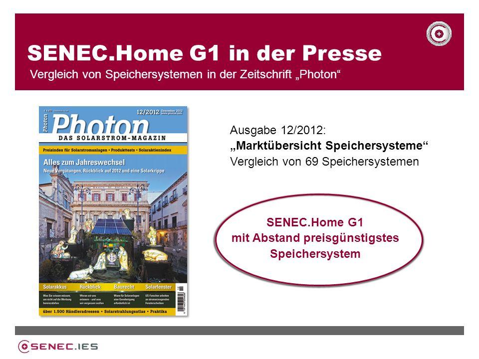 SENEC.Home G1 in der Presse Vergleich von Speichersystemen in der Zeitschrift Photon Ausgabe 12/2012: Marktübersicht Speichersysteme Vergleich von 69 Speichersystemen SENEC.Home G1 mit Abstand preisgünstigstes Speichersystem