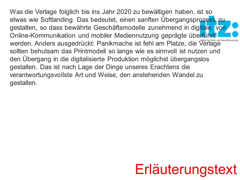 Was die Verlage folglich bis ins Jahr 2020 zu bewältigen haben, ist so etwas wie Softlanding. Das bedeutet, einen sanften Übergangsprozess zu gestalte