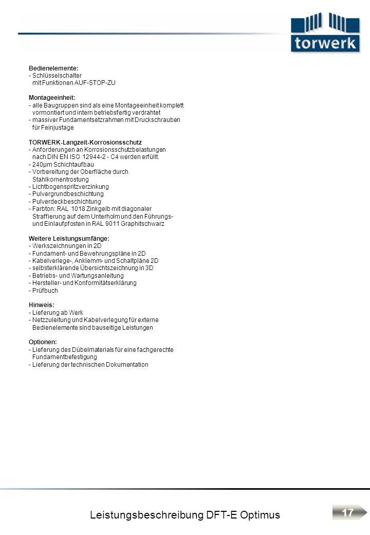 Bedienelemente: - Schlüsselschalter mit Funktionen AUF-STOP-ZU Montageeinheit: - alle Baugruppen sind als eine Montageeinheit komplett vormontiert und