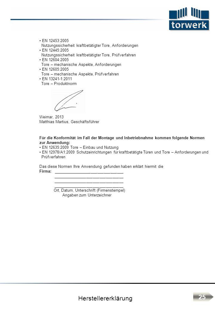 Herstellererklärung 25 EN 12453:2005 Nutzungssicherheit kraftbetätigter Tore, Anforderungen EN 12445:2005 Nutzungssicherheit kraftbetätigter Tore, Prü