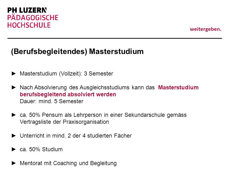 weitergeben. (Berufsbegleitendes) Masterstudium Masterstudium (Vollzeit): 3 Semester Nach Absolvierung des Ausgleichsstudiums kann das Masterstudium b